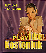 Play Like Kosteniuk Book